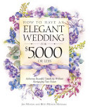 How to Have an Elegant Wedding for  5 000 or Less