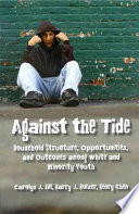 Against the Tide  : Household Structure, Opportunities, and Outcomes Among White and Minority Youth