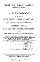 First B A  examination  University of London  A hand book to the study of Latin  Greek  French and German     and other subjects  by a private tutor  signed J G