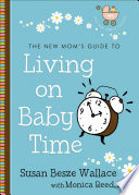 The New Mom s Guide to Living on Baby Time  The New Mom s Guides