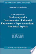 IUTAM Symposium on Field Analyses for Determination of Material Parameters     Experimental and Numerical Aspects Book