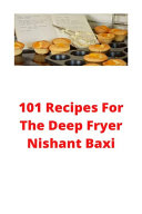 101 Recipes For The Deep Fryer
