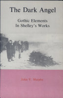The Dark Angel: Gothic Elements in Shelley's Works