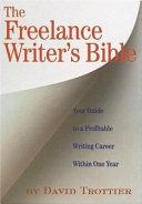 The Freelance Writer s Bible
