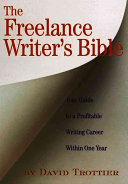 The Freelance Writer s Bible
