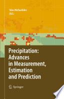 Precipitation  Advances in Measurement  Estimation and Prediction