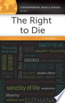The Right To Die A Reference Handbook