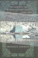The Growth of the Medieval Icelandic Sagas  1180 1280