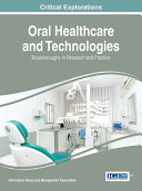 Oral Healthcare and Technologies  Breakthroughs in Research and Practice