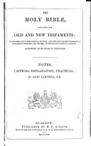 The Holy Bible  Notes Critical  Explanatory and Practical  by J  Campbell