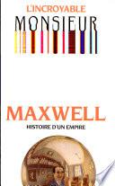 L'Incroyable monsieur Maxwell