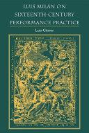 Luis Milán on Sixteenth-century Performance Practice