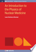 An Introduction to the Physics of Nuclear Medicine Book