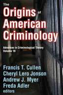 The Origins of American Criminology