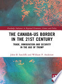 The Canada US Border in the 21st Century