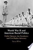 World War II and American Racial Politics