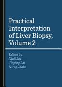 Practical Interpretation of Liver Biopsy, Volume 2