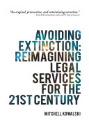 Avoiding Extinction: Reimagining Legal Services for the 21St Century