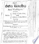 For God's Worship and Worshippers, both in the purity of the one and liberty of the other, etc
