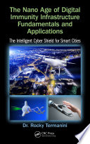 The Nano Age of Digital Immunity Infrastructure Fundamentals and Applications Book