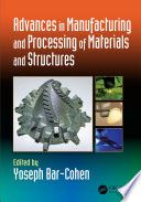 Advances in Manufacturing and Processing of Materials and Structures Book