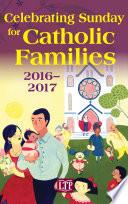 Celebrating Sunday for Catholic Families 2016 2017