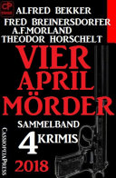 Sammelband 4 Krimis: Vier April-Mörder 2018
