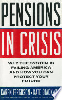 Pensions In Crisis Why The System Is Failing America And How You Can Protect Your Future