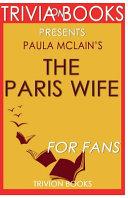 Trivia On Books the Paris Wife by Paula Mclain Book