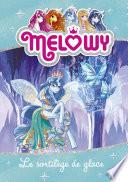 Melowy - tome 4 : Le sortilège de glace Pdf/ePub eBook