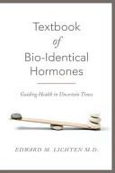 Textbook of Bio Identical Hormones
