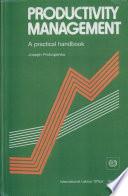 Productivity Management, A Practical Handbook by Joseph Prokopenko,International Labour Office PDF
