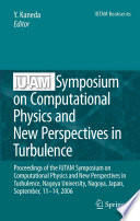 IUTAM Symposium on Computational Physics and New Perspectives in Turbulence Book