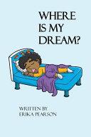Where Is My Dream?