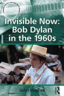 Invisible Now  Bob Dylan in the 1960s
