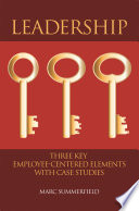 Leadership  Three Key Employee Centered Elements with Case Studies Book PDF