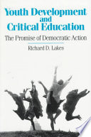 Youth Development and Critical Education  : The Promise of Democratic Action