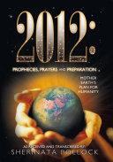 2012: Prophecies, Prayers and Preparation [Pdf/ePub] eBook