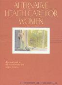 Alternative Health Care for Women