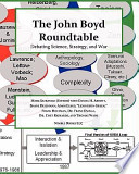 The John Boyd Roundtable  : Debating Science, Strategy, and War