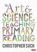 The Art and Science of Teaching Primary Reading