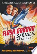 The Flash Gordon Serials, 1936Ð1940