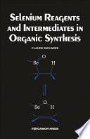Selenium Reagents   Intermediates in Organic Synthesis