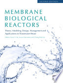 Membrane Biological Reactors  Theory  Modeling  Design  Management and Applications to Wastewater Reuse   Second Edition