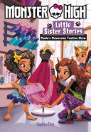 Pdf Monster High: Little Sister Stories: Pawla's Clawesome Fashion Show