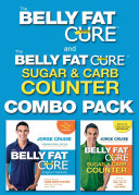 The Belly Fat Cure / The Belly Fat Cure Sugar & Carb Counter Pdf/ePub eBook
