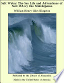 Salt Water  The Sea Life and Adventures of Neil D Arcy the Midshipman Book