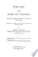 The Story of Chaldea from the Earliest Times to the Rise of Assyria  treated as a General Introduction to the Study of Ancient History