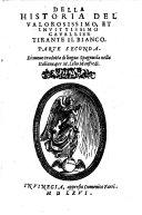 Historia Del Valorosissimo, Et Invittissimo Cavallier Tirante Il Bianco ; Di nuouo tradotta di lingua Spagnuola nella Italiana, per M. Lelio Manfredi