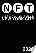 """""""Not For Tourists Guide to New York City 2020"""" by Not For Tourists"""